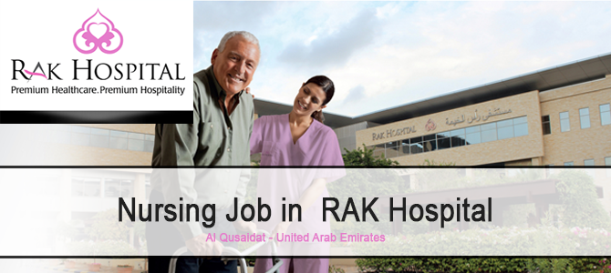 Nursing Job in  RAK Hospital,Al Qusaidat – United Arab Emirates