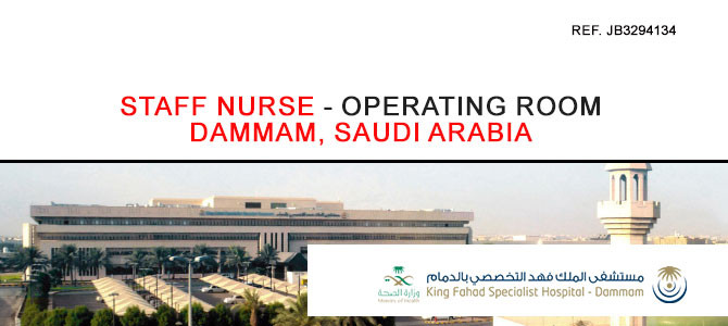 Staff Nurse – Operating Room Dammam, Saudi Arabia