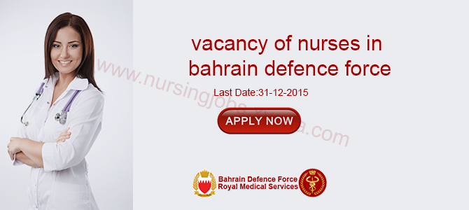vacancy of nurses in bahrain defence force hospital