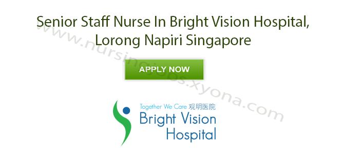 Senior Staff Nurse In Bright Vision Hospital, Lorong Napiri Singapore
