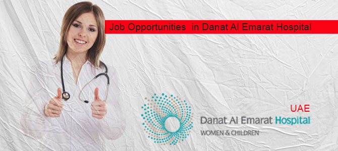 Job Opportunities  in Danat Al Emarat Hospital-UAE