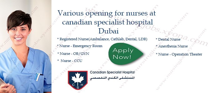 various opening for nurses at Canadian Specialist  Hospital, Dubai