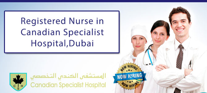 Registered Nurse in Canadian Specialist Hospital,Dubai
